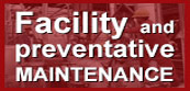 Facility and Preventative maintenance